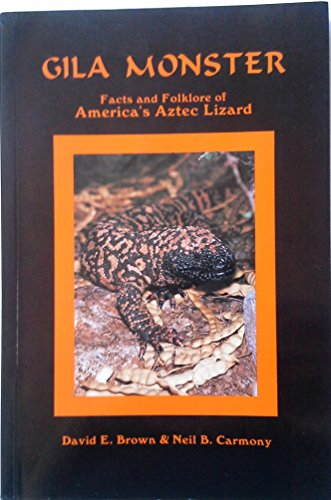 Gila Monster: Facts and Folklore of America's: David E. Brown,