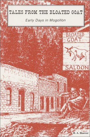 9780944383278: Tales From The Bloated Goat: Early Days in Mogollon