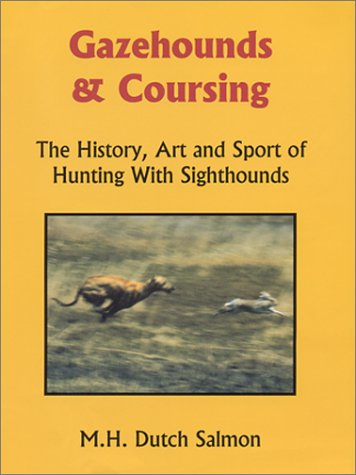 Gazehounds & Coursing: The History, Art and Sport of Hunting With Sighthounds: Salmon, Merrilee...