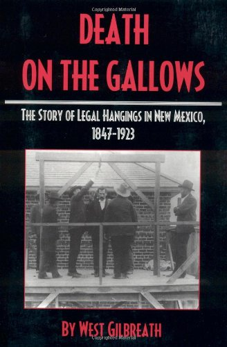 9780944383575: Death on the Gallows: The Story of Legal Hangings in New Mexico, 1847-1923