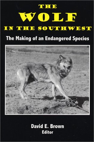 9780944383599: The Wolf in the Southwest: The Making of an Endangered Species