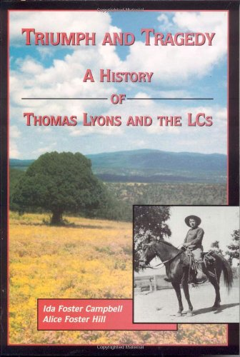 9780944383612: Triumph and Tragedy: A History of Thomas Lyons and the LCs