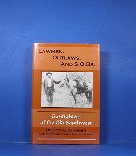Lawmen, Outlaws, and S.O.B.s: Alexander, Bob