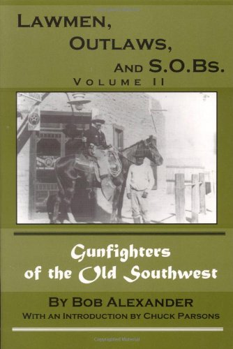 Lawmen, Outlaws, and S.O.Bs.: Vol. II