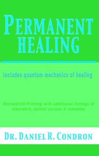 Permanent Healing [includes quantum mechanics of healing]: Condron, Daniel R.