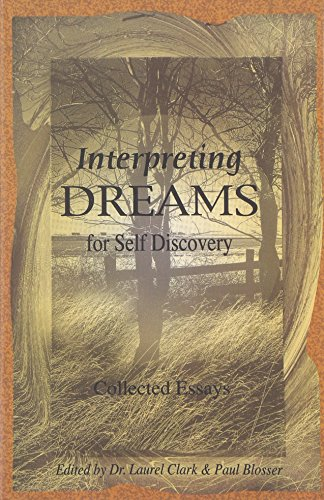 INTERPRETING DREAMS FOR SELF DISCOVERY: Collected Essays