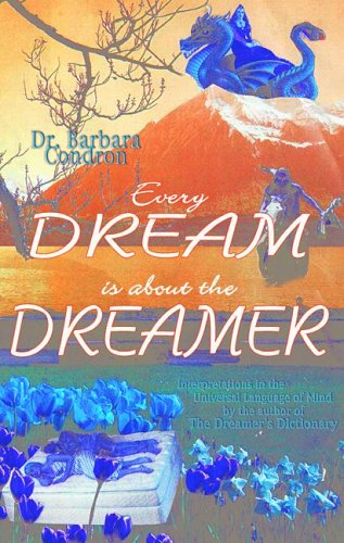 EVERY DREAM IS ABOUT A DREAMER: Interpretations In The Universal Language Of Mind.