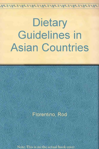 Dietary Guidelines in Asian Countries: Rod Florentino