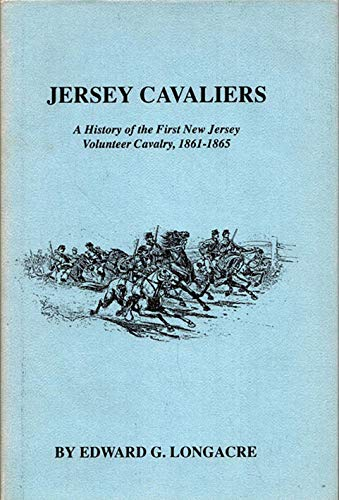 9780944413197: Jersey Cavaliers: A History of the First New Jersey Volunteer Cavalry