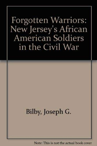 9780944413289: Forgotten Warriors: New Jersey's African American Soldiers in the Civil War