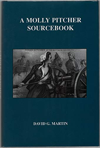 Molly Pitcher Sourcebook (0944413692) by David G. Martin