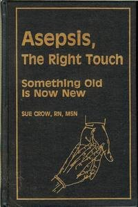 9780944419151: Asepsis, the Right Touch: Something Old Is Now New