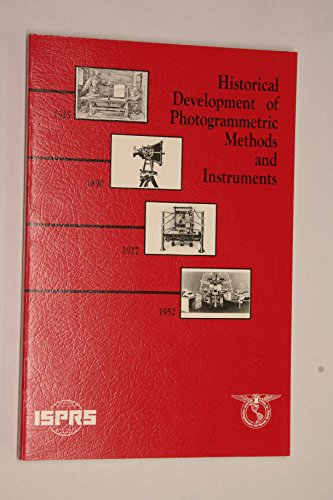 9780944426111: Historical Development of Photogrammetric Methods of Instruments (Asprs Science and Engineering Series)