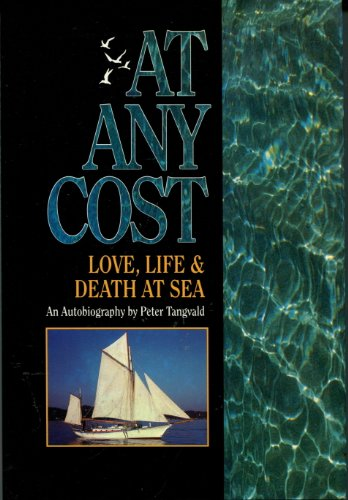9780944428078: At Any Cost: Love, Life and Death at Sea