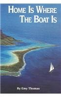 9780944428207: Home Is Where the Boat Is