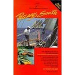 The Gentleman's Guide to Passages South: The Thornless Path Toward Windward (0944428444) by Bruce Van Sant; Bruce Van Sant