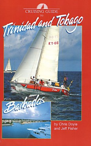9780944428597: Cruising Guide to Trinidad And Tobago Plus Barbados And Guyana