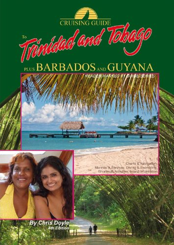 The Cruising Guide to Trinidad and Tobago, Plus Barbados and Guyana: Chris Doyle