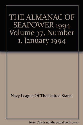 THE ALMANAC OF SEAPOWER - 1994. Volume 37, Number 1, January 1994
