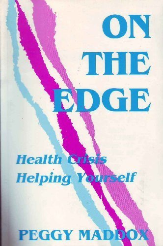 9780944435113: On the Edge: Health Crisis Helping Yourself