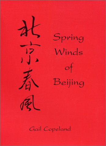 9780944435205: Spring Winds of Beijing