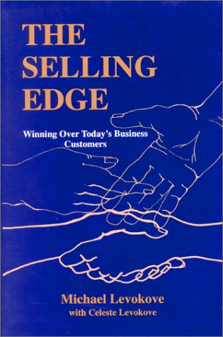 9780944435212: The Selling Edge: Winning Over Today's Business Customers