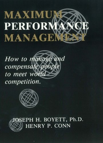 Maximum Performance Management: How to Manage and: Joseph H. Boyett;