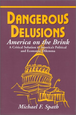 summary of the dangerous delusions of Get this from a library gusher of lies : the dangerous delusions of.