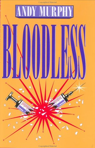 Bloodless: Andy Murphy