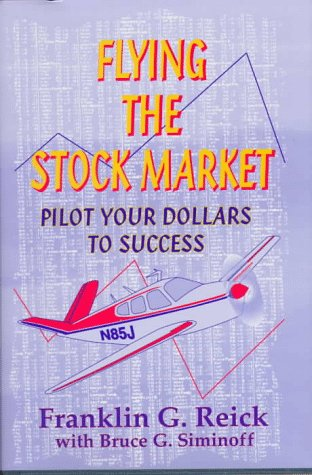 9780944435410: Flying the Stock Market: Pilot Your Dollars to Success
