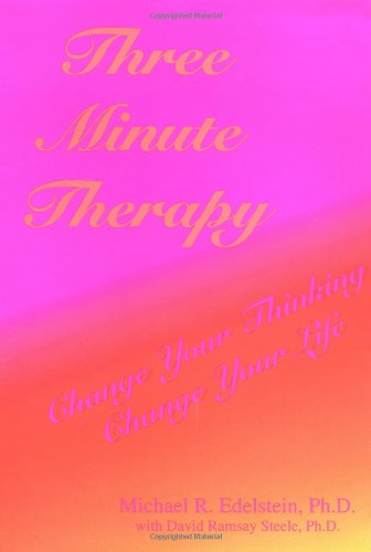 9780944435427: Three Minute Therapy: Change Your Thinking, Change Your Life