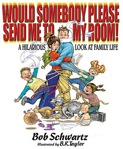 9780944435571: Would Somebody Please Send Me to My Room! A Hilarious Look at Family Life