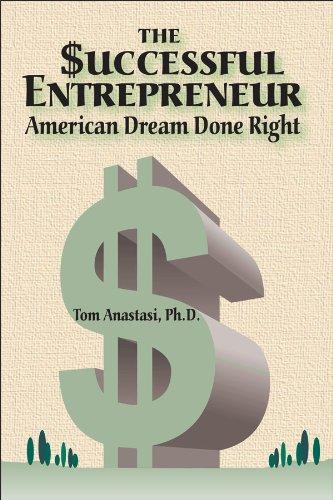The Successful Entrepreneur: American Dream Done Right: Anastasi, Tom