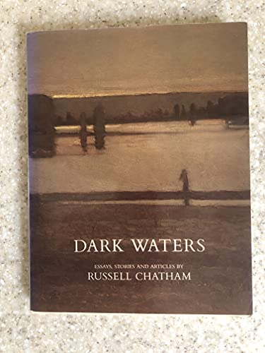 Dark waters: Essays, Stories, and Articles (0944439039) by Russell Chatham