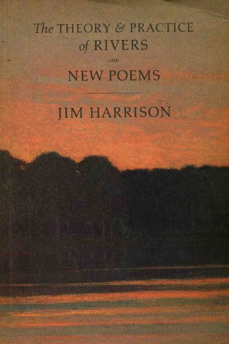9780944439104: The Theory and Practice of Rivers and New Poems