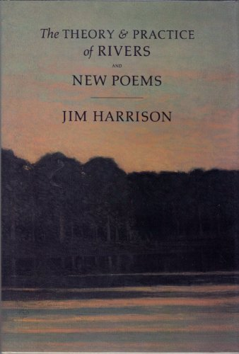 9780944439135: The Theory and Practice of Rivers and New Poems
