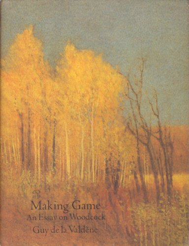 9780944439142: Making Game: An Essay on Woodcock