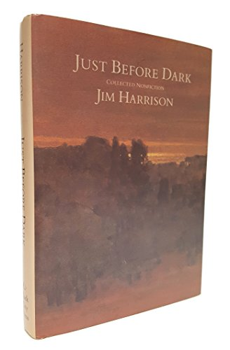 JUST BEFORE DARK. Collected Nonfiction