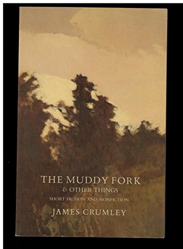 The Muddy Fork and Other Things: Crumley, James