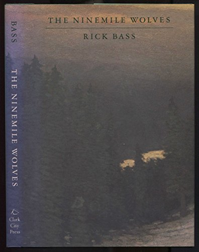 The Ninemile Wolves: An Essay: Bass, Rick
