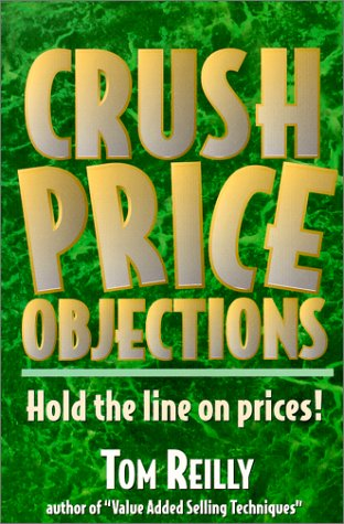 9780944448144: Crush Price Objections: Hold the Line on Prices!