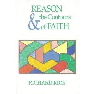 Reason and the Contours of Faith: Richard Rice