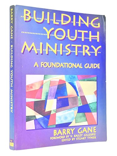 9780944450314: Building youth ministry: A foundational guide