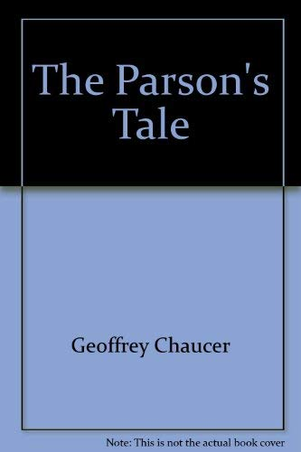 9780944455050: Title: Geoffrey Chaucers The parsons tale from the Canter