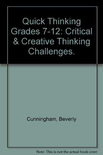 9780944459485: Quick Thinking Grades 7-12: Critical & Creative Thinking Challenges.