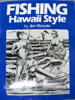 Fishing Hawaii Style: Jim Rizzuto