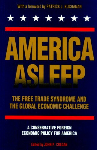 9780944468036: America Asleep: The Free Trade Syndrome and the Global Economic Challenge : A New Conservative Foreign Economic Policy for America