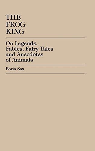 9780944473016: The Frog King: Occidental Fairy Tales, Fables and Anecdotes of Animals