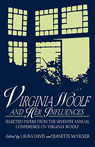 Virginia Woolf and Her Influences: Selected Papers: Laura Davis; Jeanette
