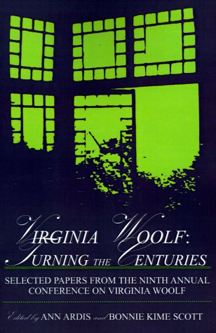 9780944473511: Virginia Woolf: Turning the Centuries: Selected Papers from the Ninth Annual Conference on Virginia Woolf, University of Delaware, June 10-13, 1999